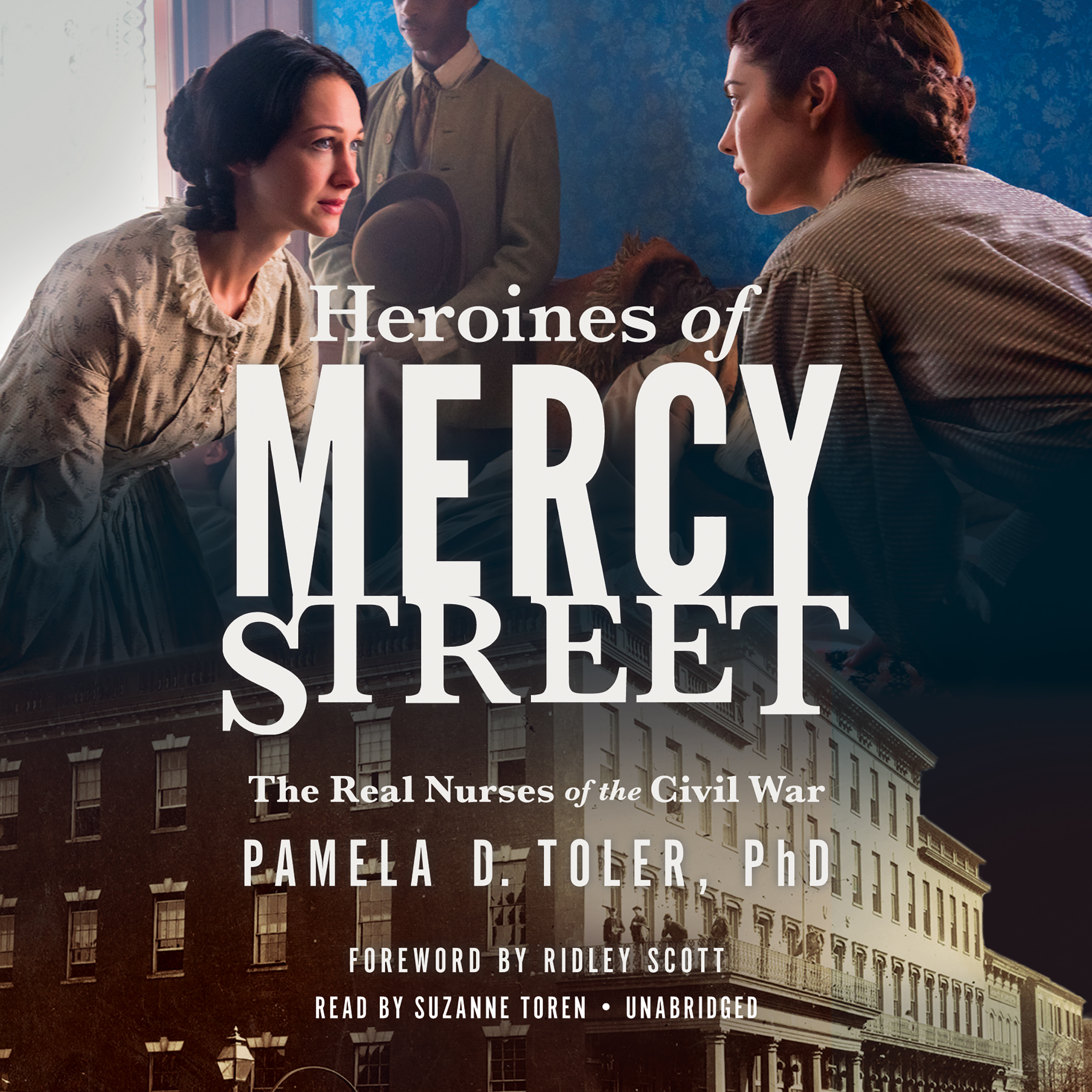 Printable Heroines of Mercy Street: The Real Nurses of the Civil War Audiobook Cover Art