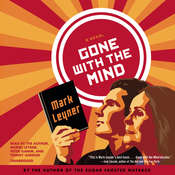 Gone with the Mind: A Novel Audiobook, by Mark Leyner