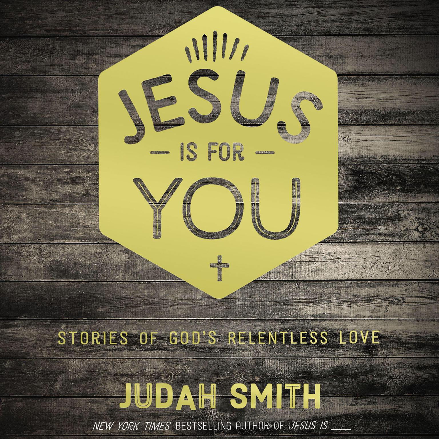 Printable Jesus Is for You: Stories of God's Relentless Love Audiobook Cover Art