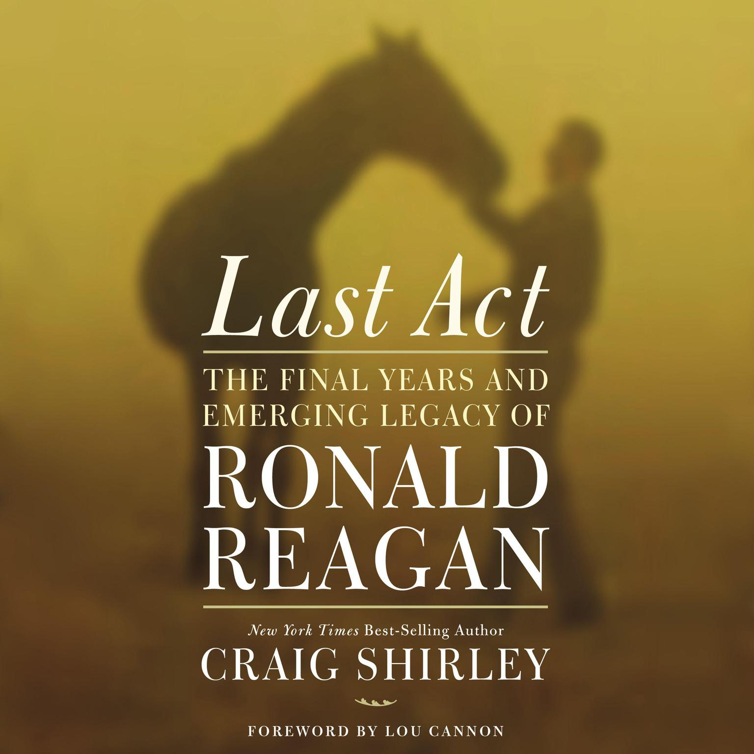 Printable Last Act: The Final Years and Emerging Legacy of Ronald Reagan Audiobook Cover Art