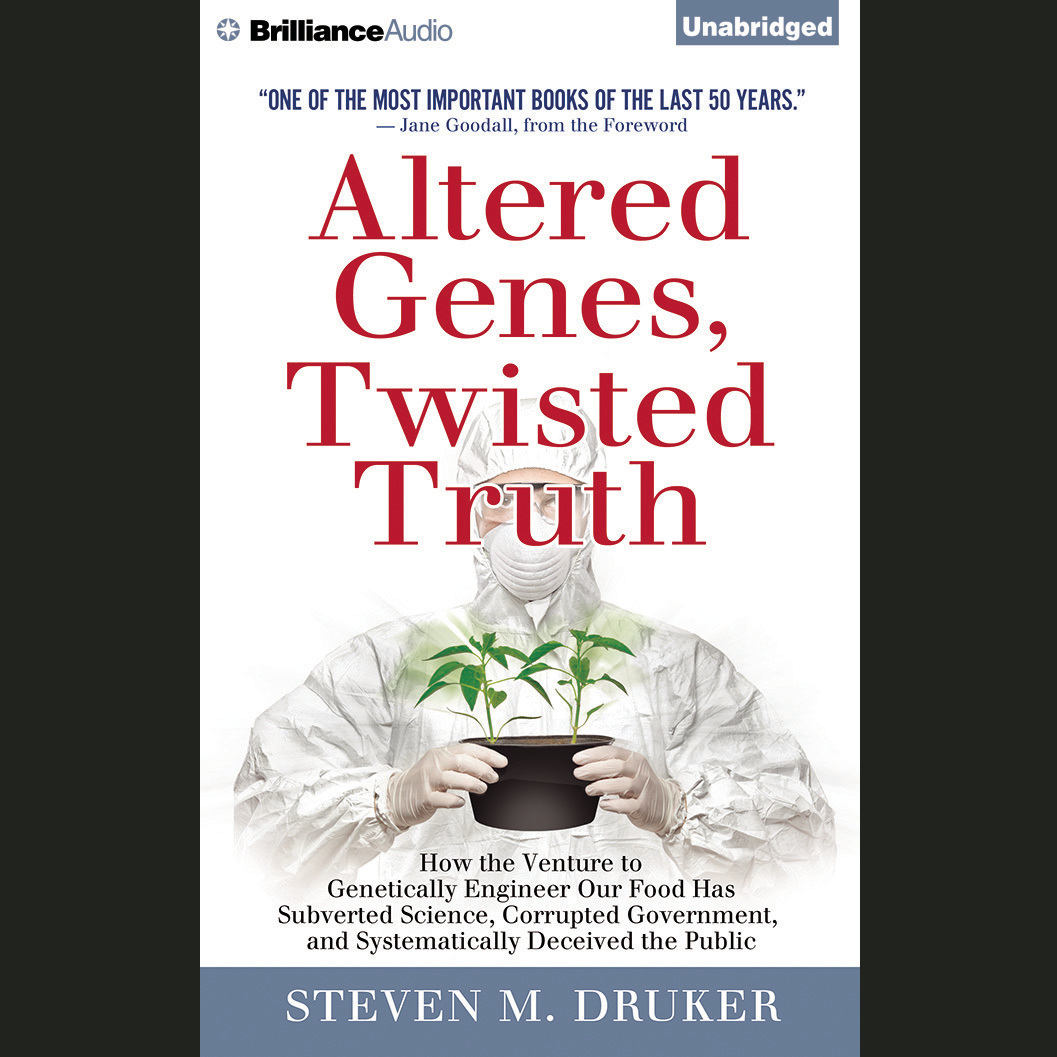 Printable Altered Genes, Twisted Truth: How the Venture to Genetically Engineer Our Food Has Subverted Science, Corrupted Government, and Systematically Deceived the Public Audiobook Cover Art