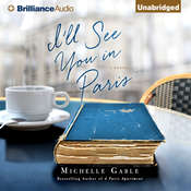 Ill See You in Paris: A Novel Audiobook, by Michelle Gable