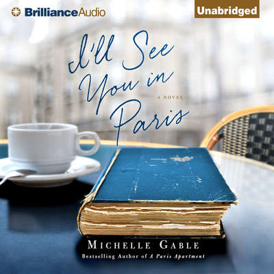 I'll See You in Paris: A Novel Audiobook, by