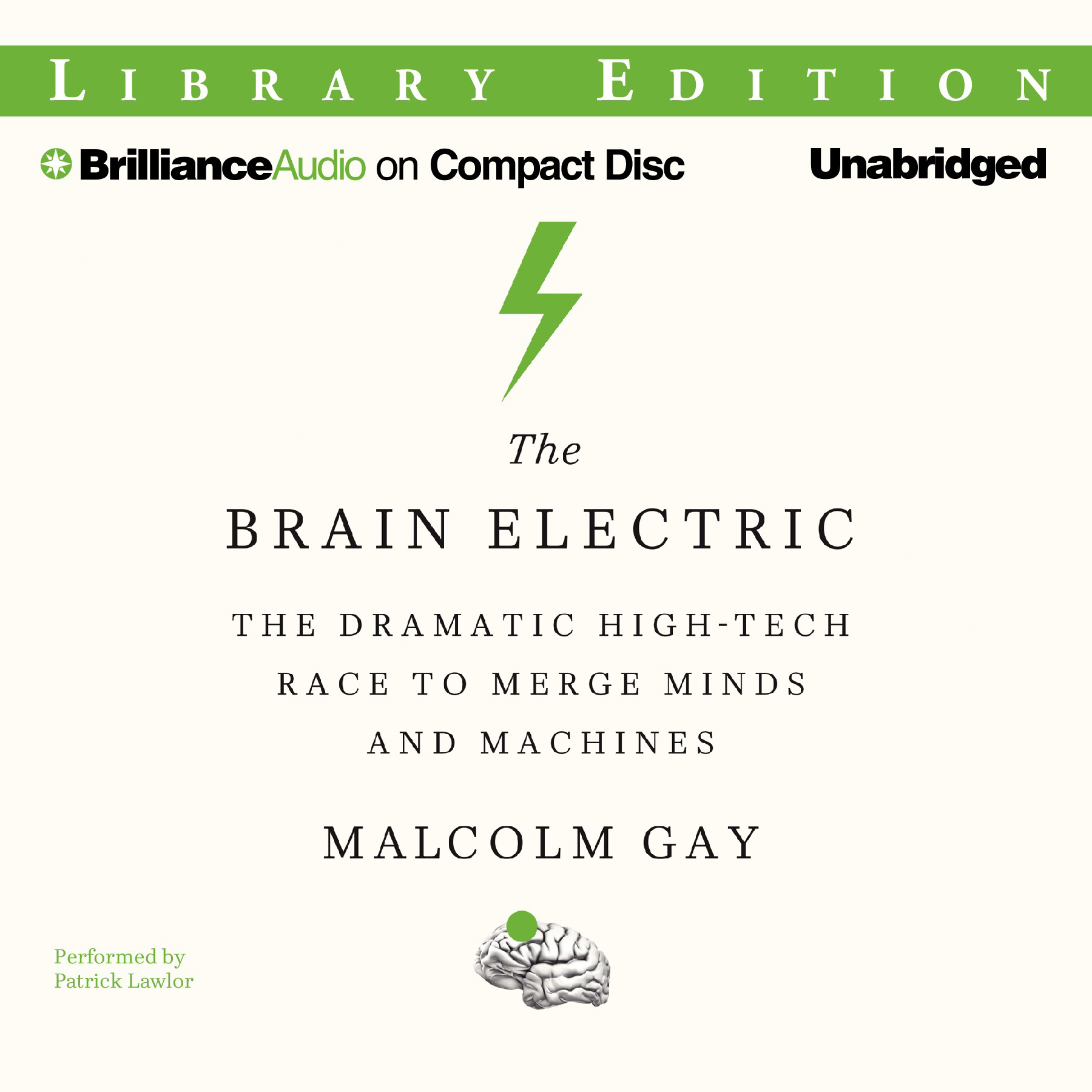 Printable The Brain Electric: The Dramatic High-Tech Race to Merge Minds and Machines Audiobook Cover Art