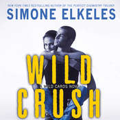 Wild Crush: A Wild Cards Novel, by Simone Elkeles