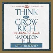 Think and Grow Rich: The Original 1937 Classic Audiobook, by Napoleon Hill