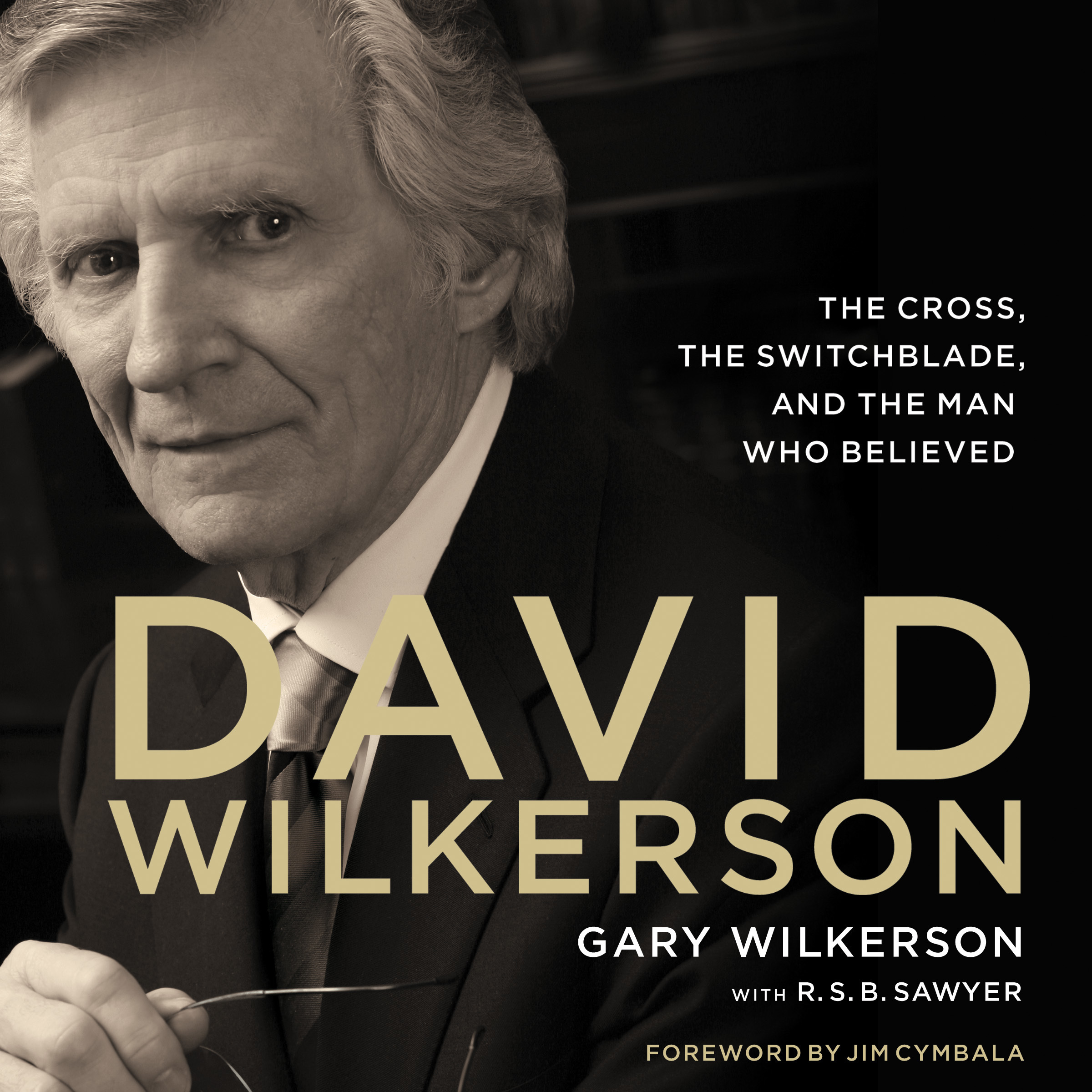 Printable David Wilkerson: The Cross, the Switchblade, and the Man Who Believed Audiobook Cover Art