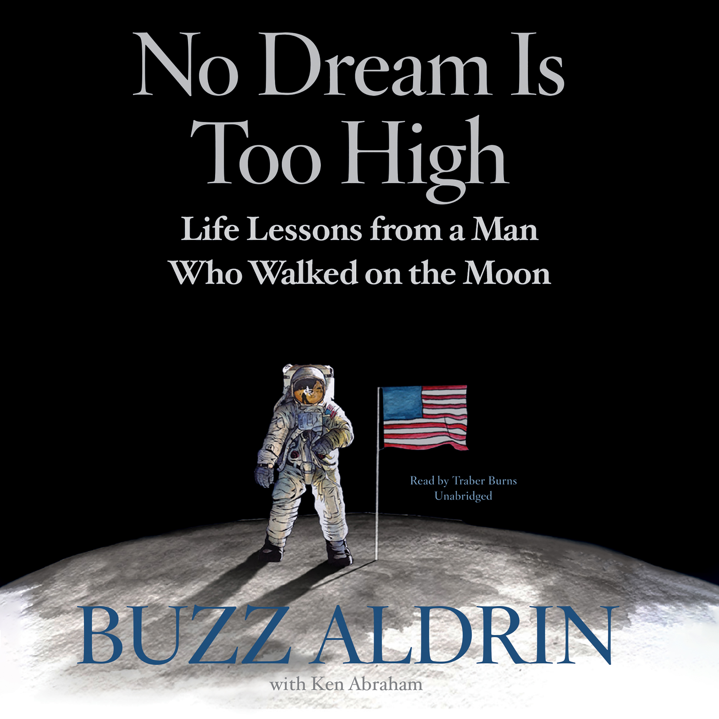 Printable No Dream Is Too High: Life Lessons from a Man Who Walked on the Moon Audiobook Cover Art