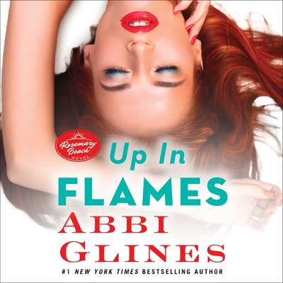 Up In Flames: A Rosemary Beach Novel Audiobook, by