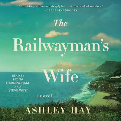 The Railwaymans Wife: A Novel Audiobook, by Ashley Hay