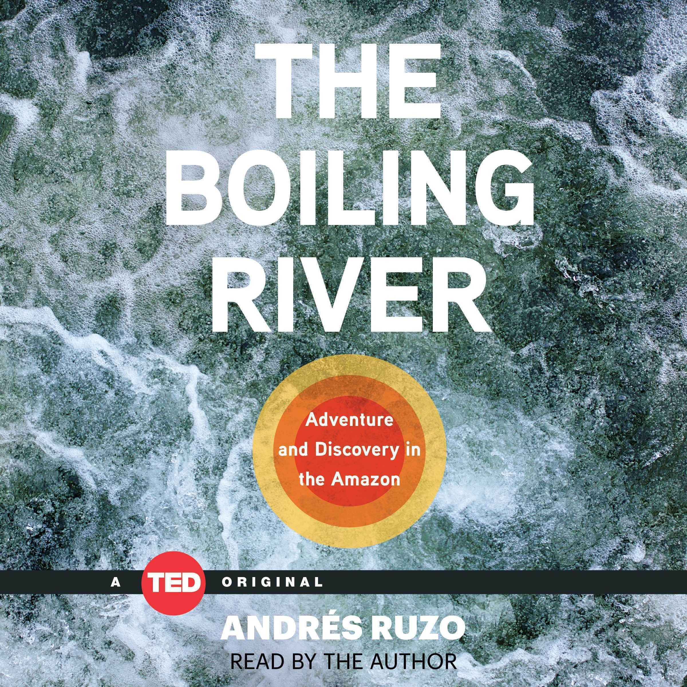Printable The Boiling River: Adventure and Discovery in the Amazon Audiobook Cover Art
