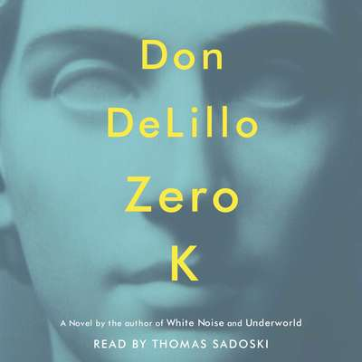 Zero K Audiobook, by Don DeLillo