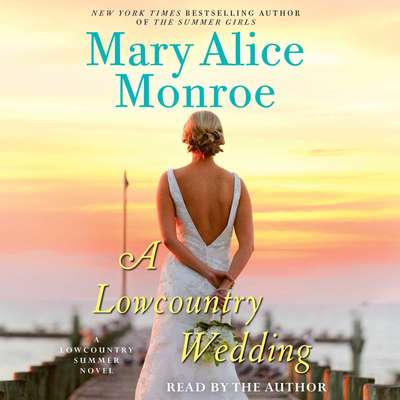 A Lowcountry Wedding Audiobook, by Mary Alice Monroe