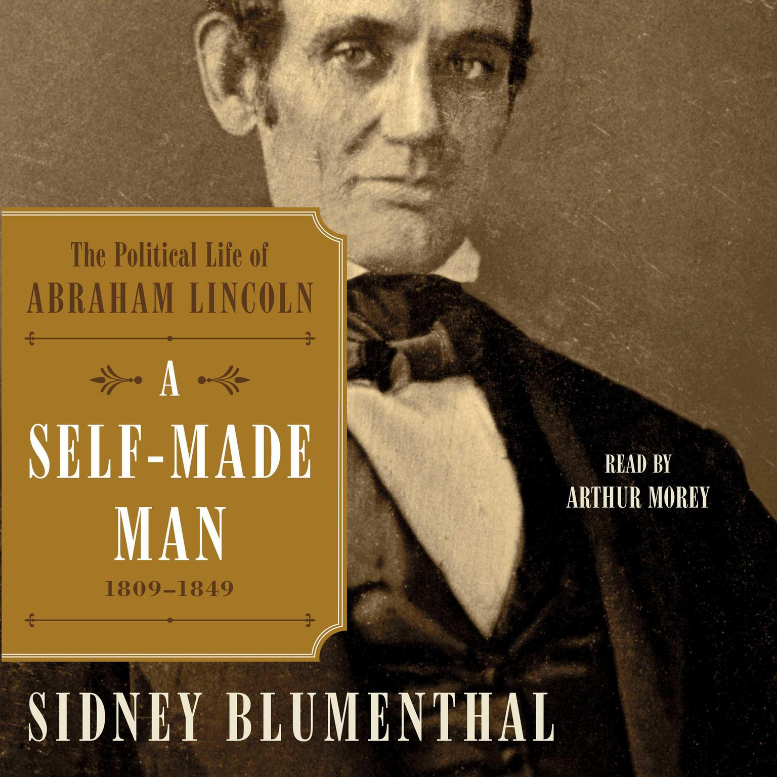 Printable A Self-Made Man: The Political Life of Abraham Lincoln, 1809 – 1849 Audiobook Cover Art
