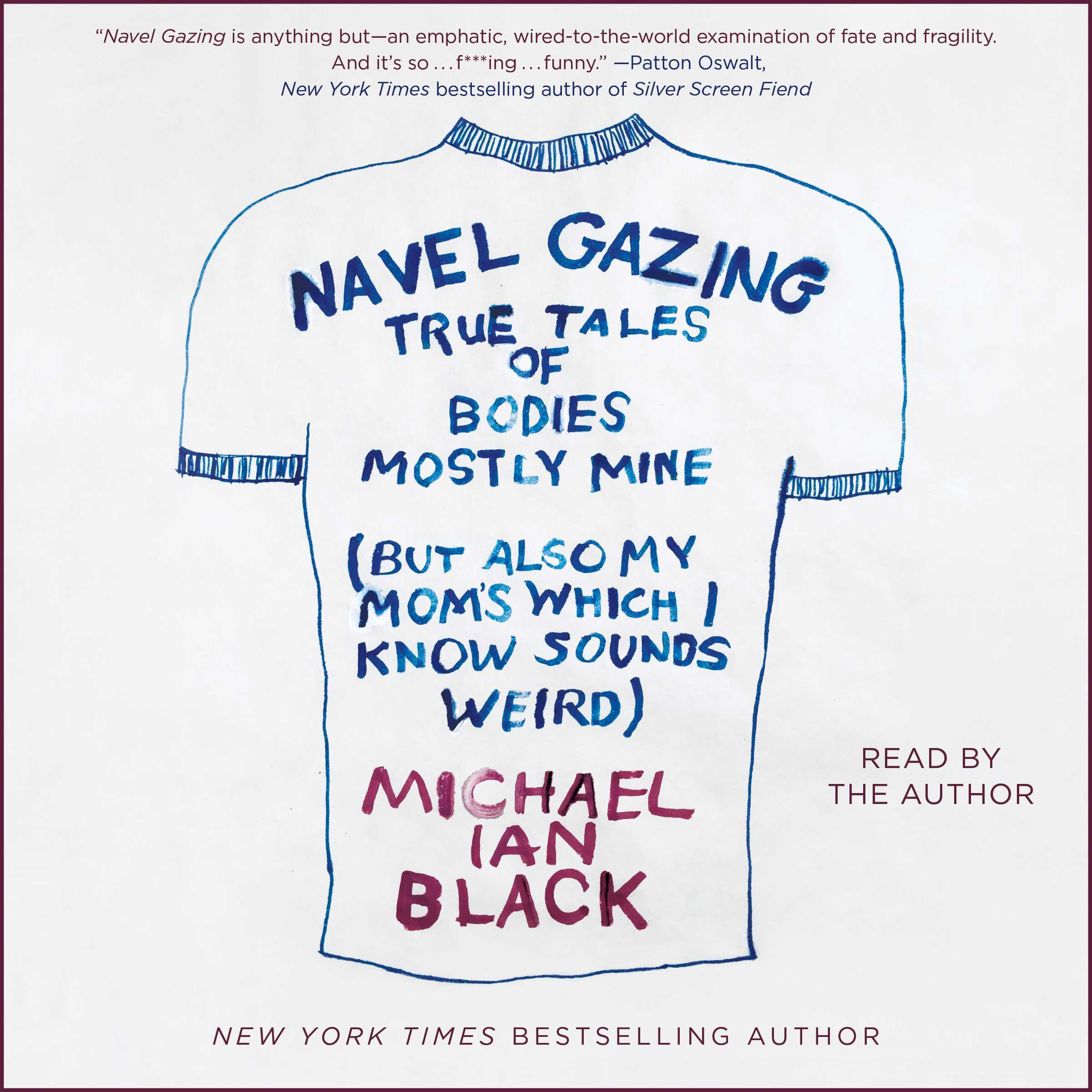 Printable Navel Gazing: True Tales of Bodies, Mostly Mine (but also my mom's, which I know sounds weird) Audiobook Cover Art