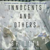 Innocents and Others: A Novel, by Dana Spiotta