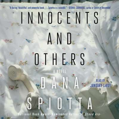 Innocents and Others: A Novel Audiobook, by Dana Spiotta