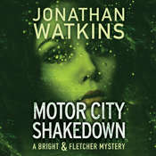 Motor City Shakedown: A Bright and Fletcher Novel Audiobook, by Jonathan Watkins