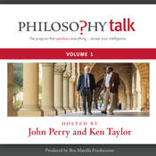 Philosophy Talk, Vol. 1 Audiobook, by John Perry, Ken Taylor
