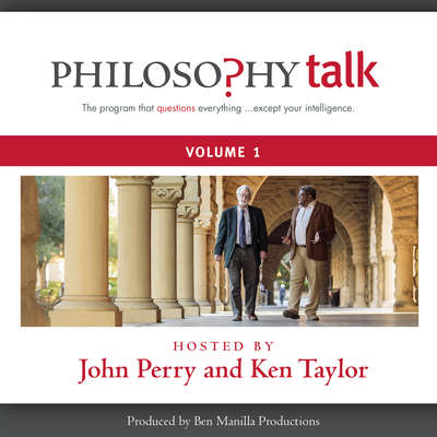 Philosophy Talk, Vol. 1 Audiobook, by John Perry