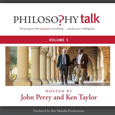 Philosophy Talk, Vol. 5 Audiobook, by John Perry