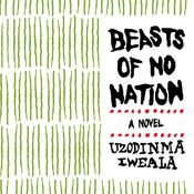 Beasts of No Nation Movie Tie-in: Movie Tie-In Edition, by Uzodinma Iweala