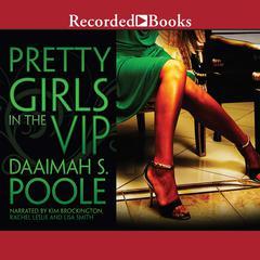 Pretty Girls in the VIP Audiobook, by Daaimah Poole, Daaimah S. Poole