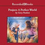 Project: A Perfect World, by Gary Paulsen