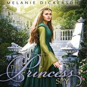 The Princess Spy Audiobook, by Melanie Dickerson