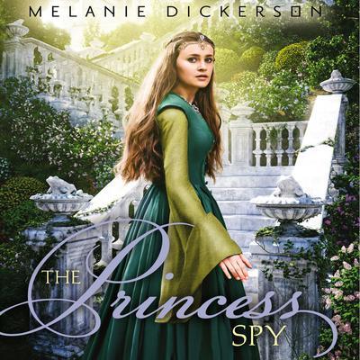 The Princess Spy Audiobook, by Melanie Dickerson