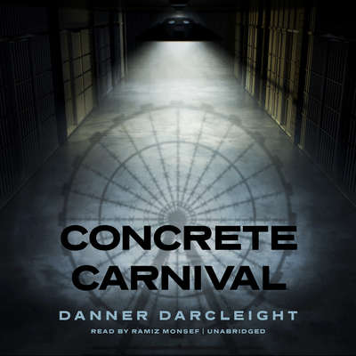 Concrete Carnival Audiobook, by Danner Darcleight