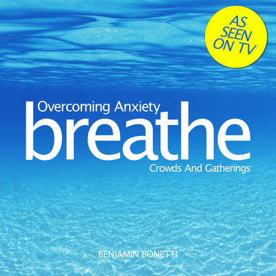 Overcoming Anxiety: Crowds and Gatherings: Mindfulness Meditation Audiobook, by Benjamin  Bonetti