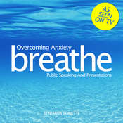 Overcoming Anxiety: Public Speaking and Presentations: Mindfulness Meditation Audiobook, by Benjamin  Bonetti