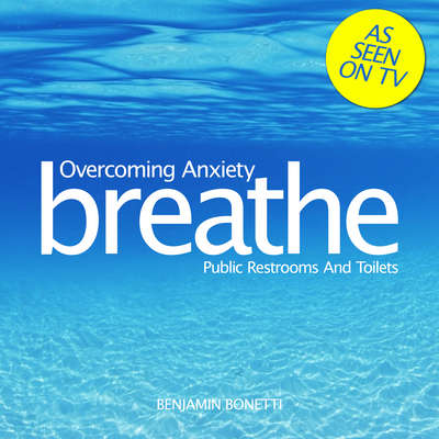 Overcoming Anxiety: Public Restrooms and Toilets: Mindfulness Meditation Audiobook, by