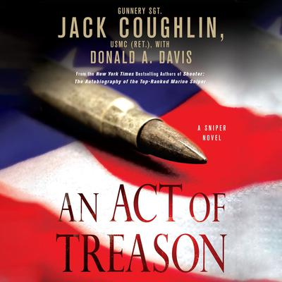 An Act of Treason: A Sniper Novel Audiobook, by Jack Coughlin