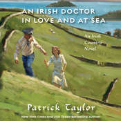 An Irish Doctor in Love and at Sea: An Irish Country Novel Audiobook, by Patrick Taylor