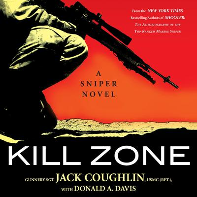 Kill Zone: A Sniper Novel Audiobook, by Jack Coughlin