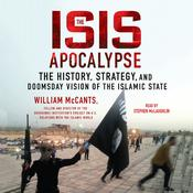 The ISIS Apocalypse: The History, Strategy, and Doomsday Vision of the Islamic State Audiobook, by William McCants