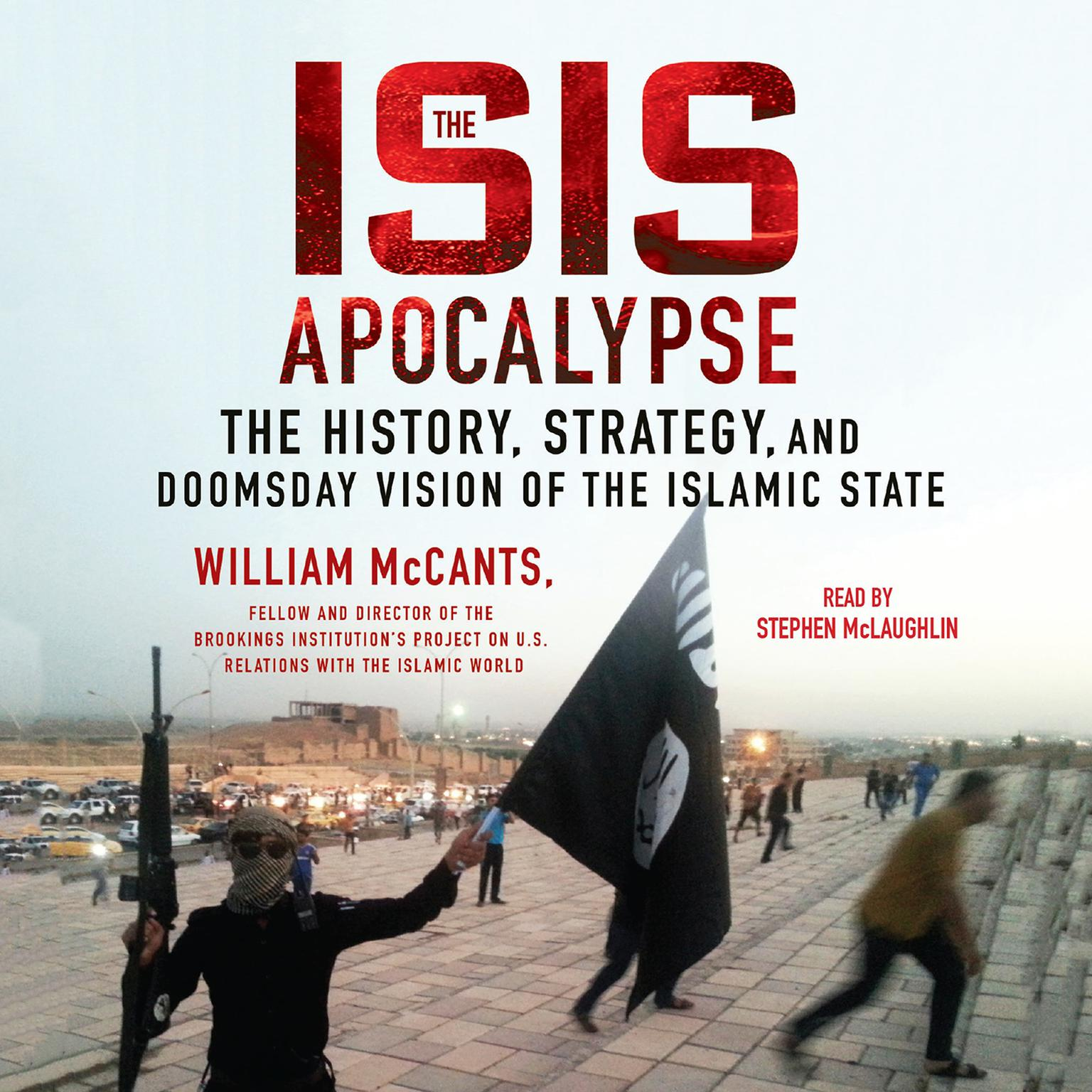 Printable The ISIS Apocalypse: The History, Strategy, and Doomsday Vision of the Islamic State Audiobook Cover Art