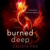 Burned Deep: A Novel Audiobook, by Calista Fox