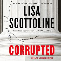 Corrupted: A Rosato & DiNunzio Novel Audiobook, by Lisa Scottoline