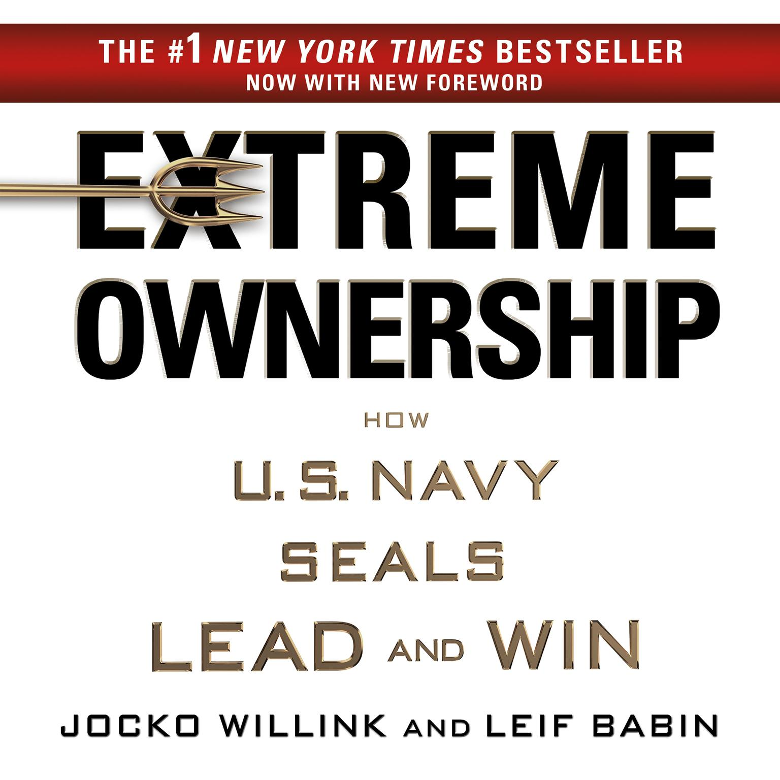 Printable Extreme Ownership: How U.S. Navy SEALs Lead and Win Audiobook Cover Art