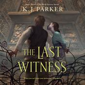 The Last Witness Audiobook, by K. J. Parker