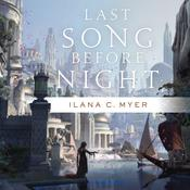 Last Song Before Night, by Ilana C. Myer