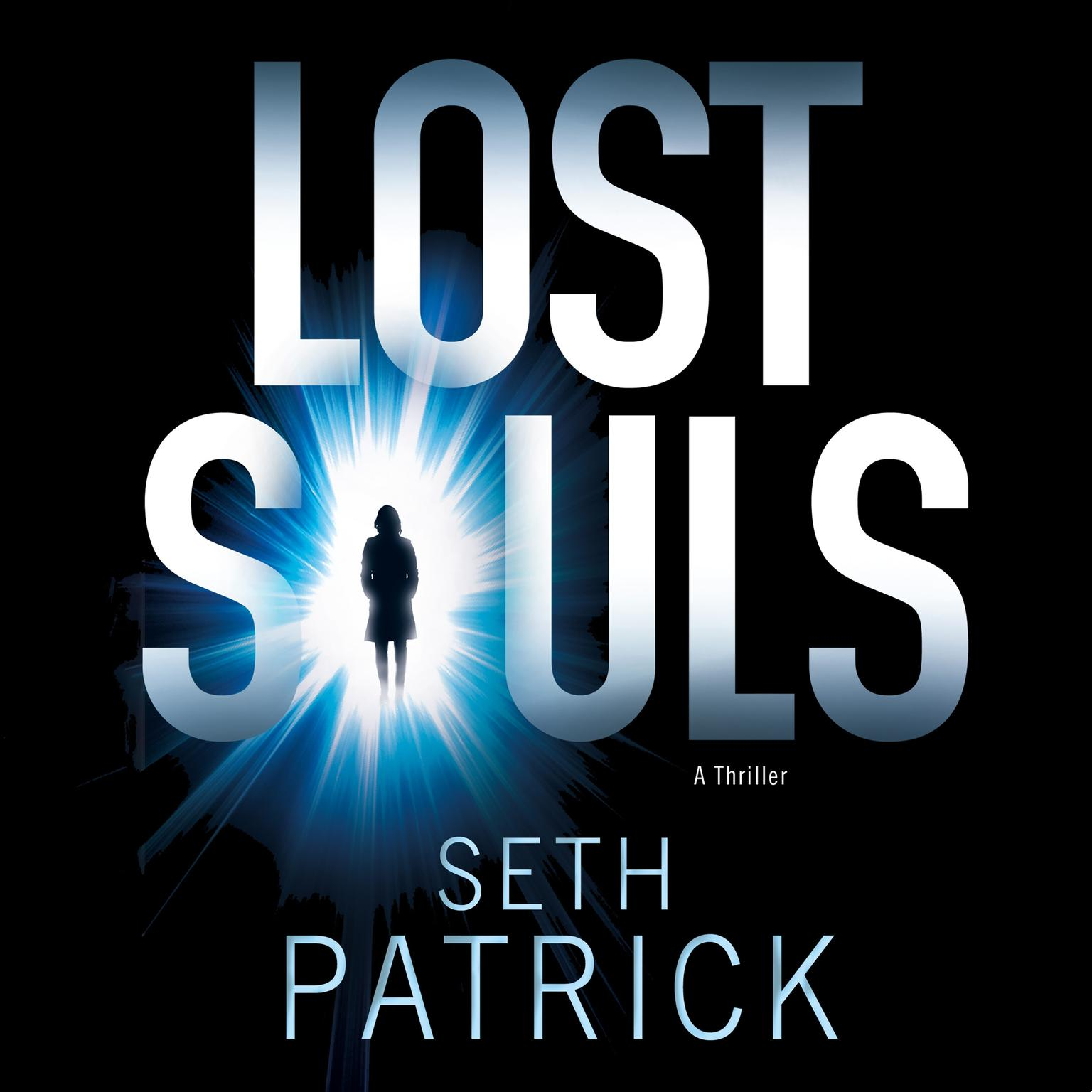 Printable Lost Souls: A Thriller Audiobook Cover Art