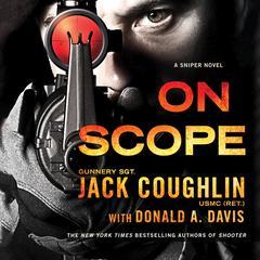 On Scope: A Sniper Novel Audiobook, by Jack Coughlin, Sgt. Jack Coughlin, Donald A. Davis