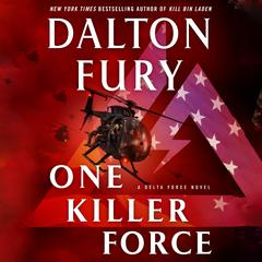 One Killer Force: A Delta Force Novel Audiobook, by Dalton Fury