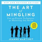 The Art of Mingling: Fun and Proven Techniques for Mastering Any Room, by Jeanne Martinet