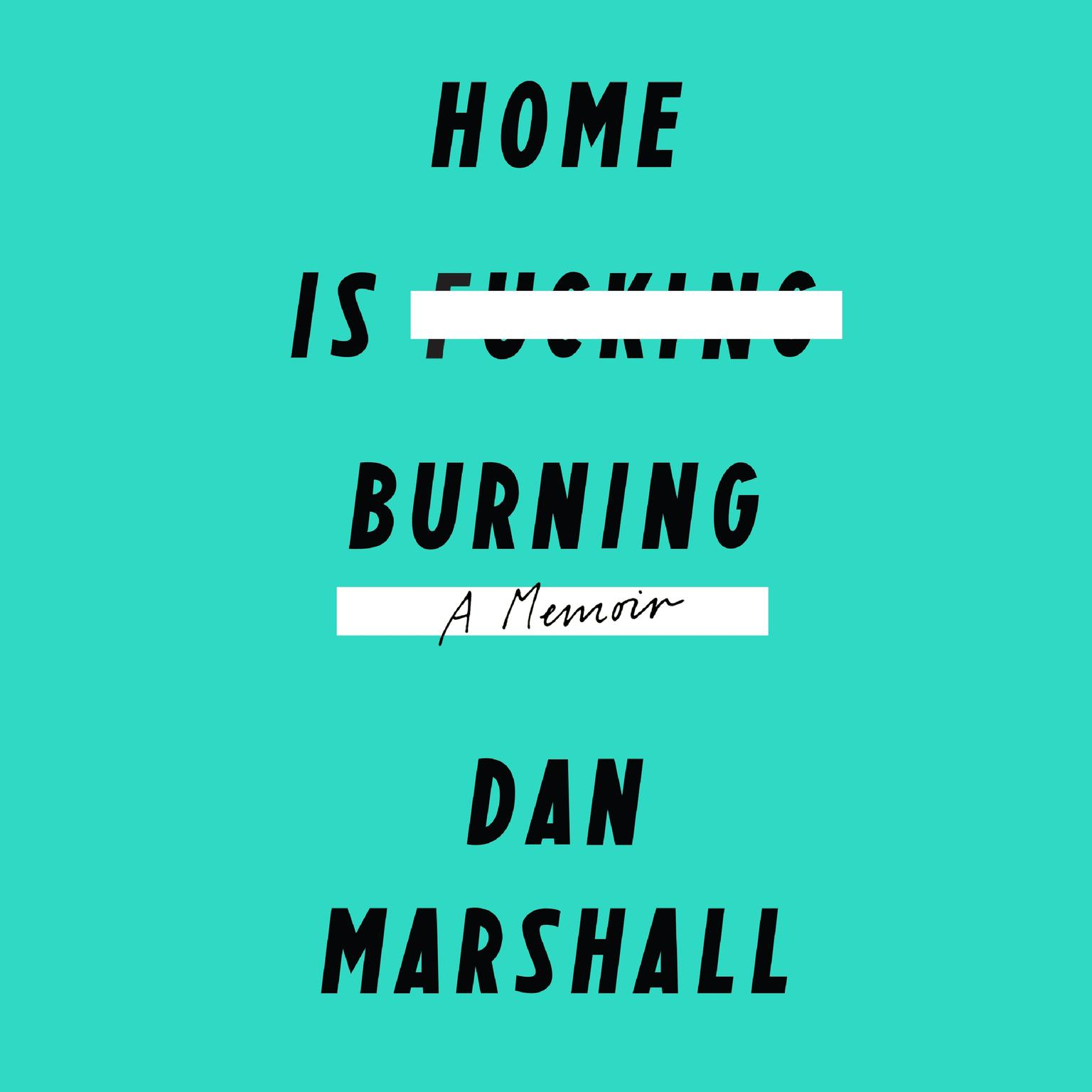 Printable Home Is Burning: A Memoir Audiobook Cover Art