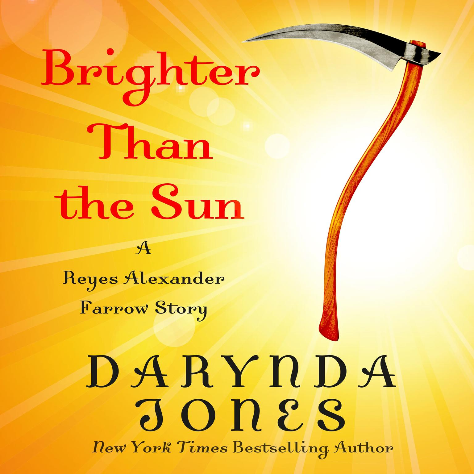 Printable Brighter Than the Sun: A Reyes Alexander Farrow Story Audiobook Cover Art